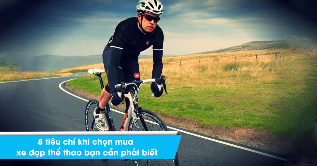 8 tiêu chí khi chọn mua xe đạp thể thao bạn cần phải biết